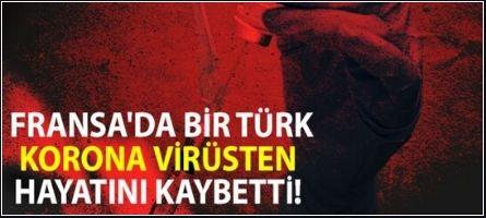 Fransa'da yaşayan Türk vatandaşı Halil B. koronavirüsü (Covid-19) nedeniyle hayatını kaybetti!